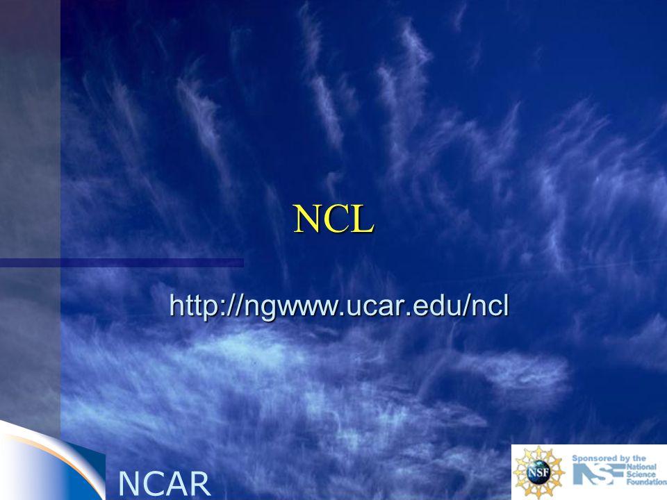 NCAR NCL http://ngwww.ucar.edu/ncl