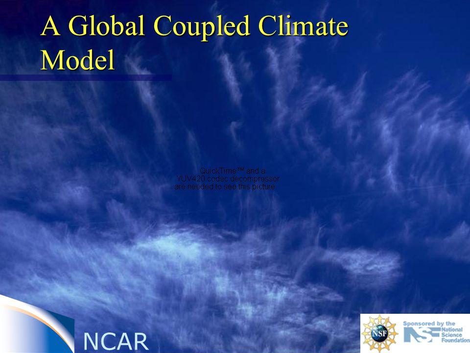 NCAR A Global Coupled Climate Model