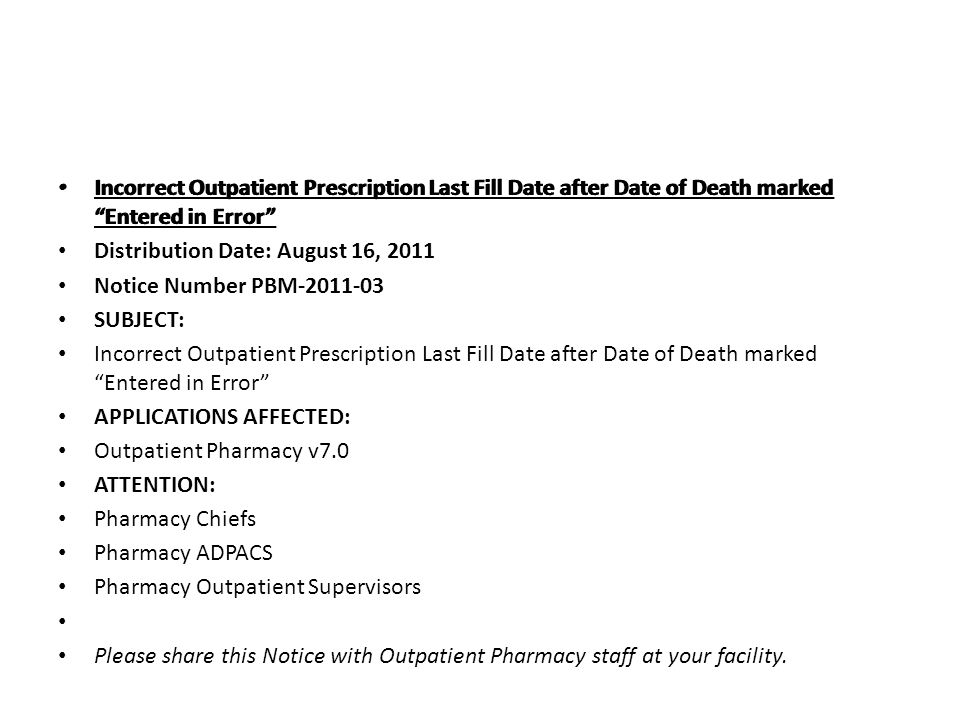 """Incorrect Outpatient Prescription Last Fill Date after Date of Death marked """"Entered in Error"""" Incorrect Outpatient Prescription Last Fill Date after"""