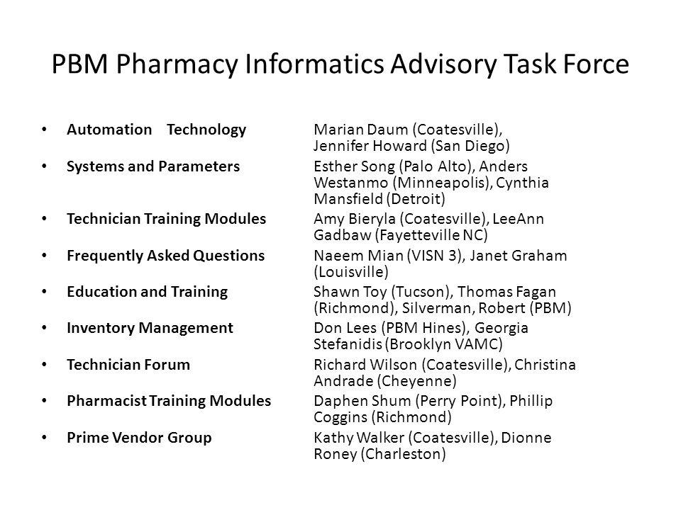 PBM Pharmacy Informatics Advisory Task Force Automation TechnologyMarian Daum (Coatesville), Jennifer Howard (San Diego) Systems and ParametersEsther