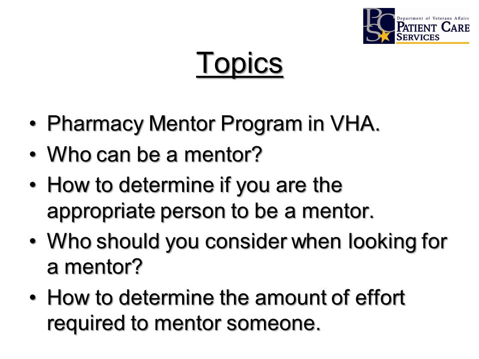 Topics Pharmacy Mentor Program in VHA.Pharmacy Mentor Program in VHA.
