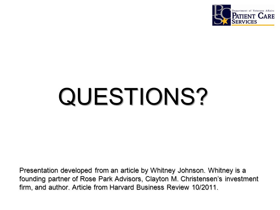 QUESTIONS. Presentation developed from an article by Whitney Johnson.