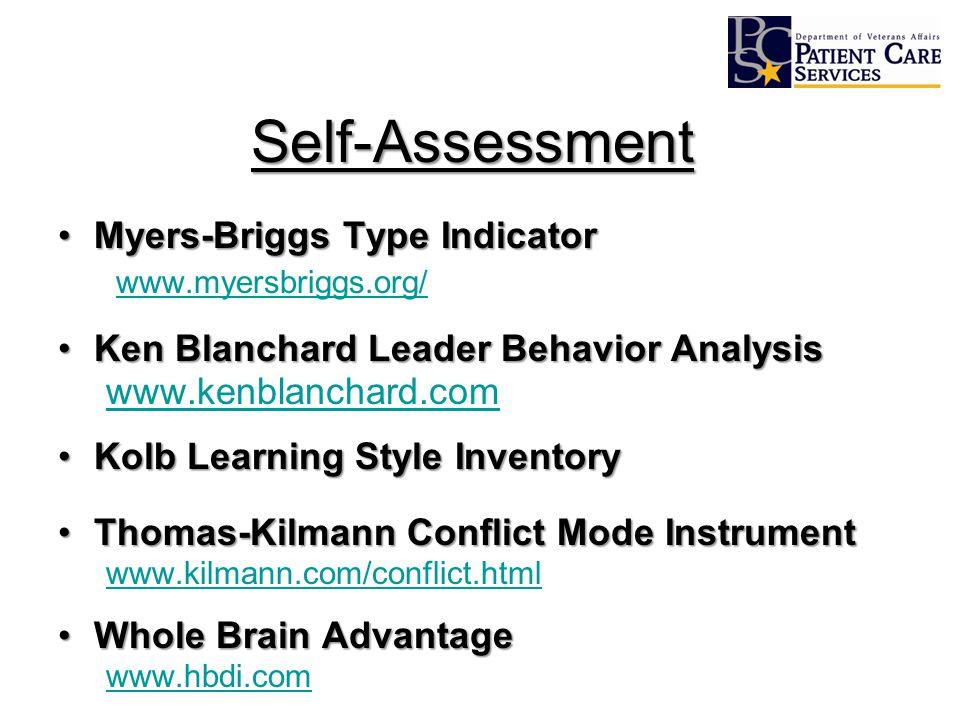 Self-Assessment Myers-Briggs Type IndicatorMyers-Briggs Type Indicator www.myersbriggs.org/ Ken Blanchard Leader Behavior AnalysisKen Blanchard Leader