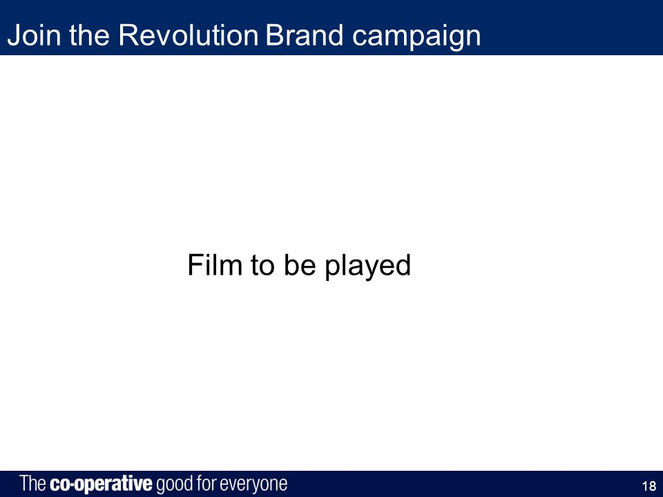 Join the Revolution Brand campaign 18 Film to be played