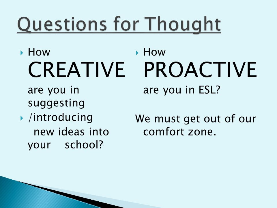 How CREATIVE are you in suggesting  /introducing new ideas into your school.