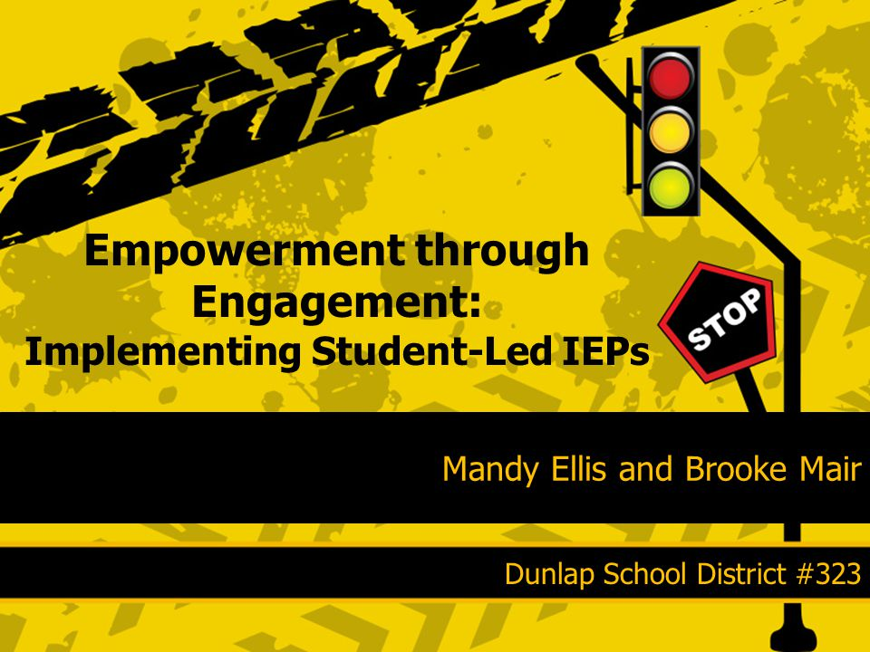 Objectives Introduction to Dunlap School District Benefits of Student-Led IEPs Implementation Guidelines Obstacles of Implementation Stakeholder Involvement