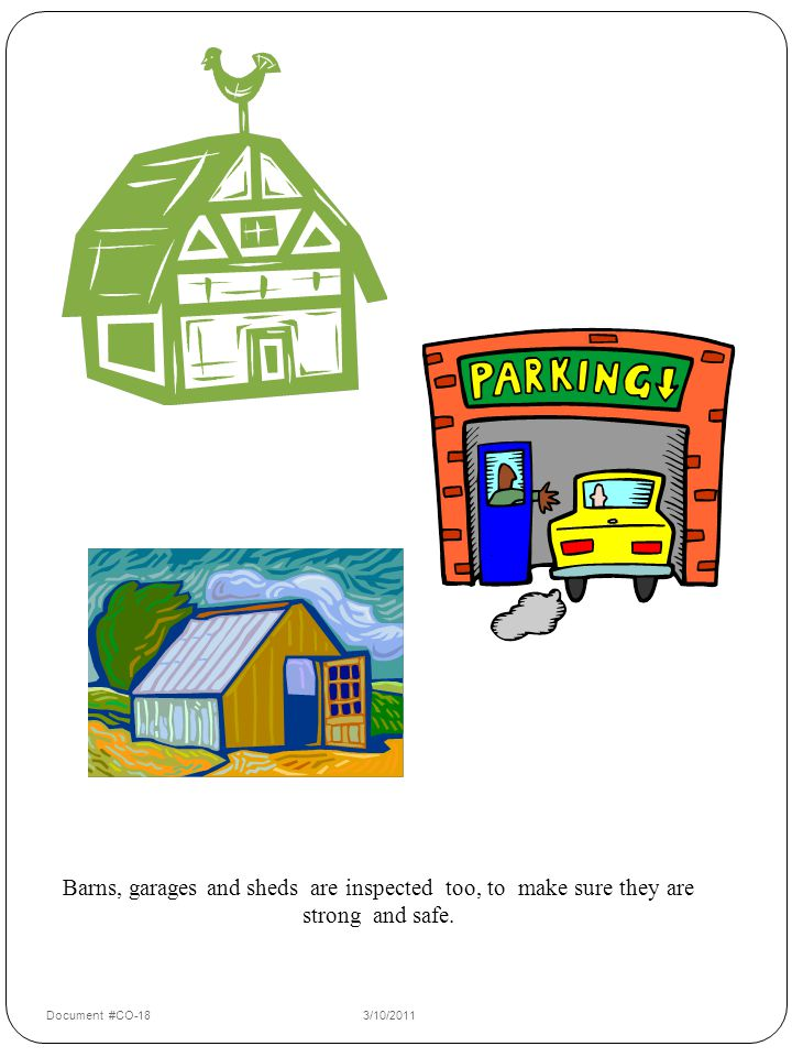 Barns, garages and sheds are inspected too, to make sure they are strong and safe.
