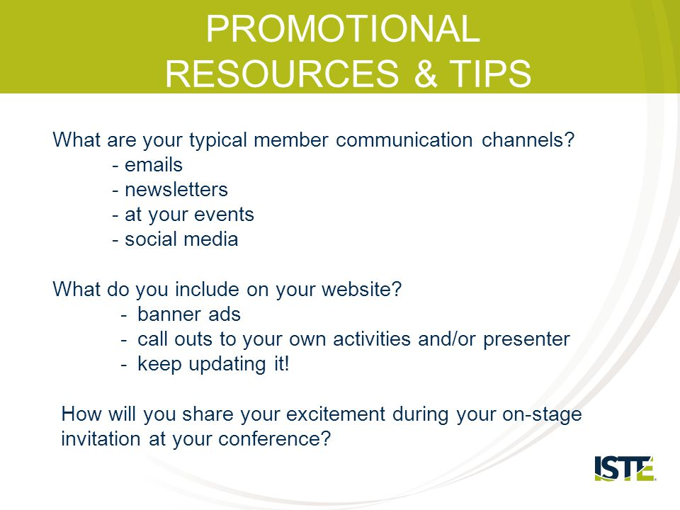 KEY MESSAGES Your excitement.Your stories. The value of your members attending together.
