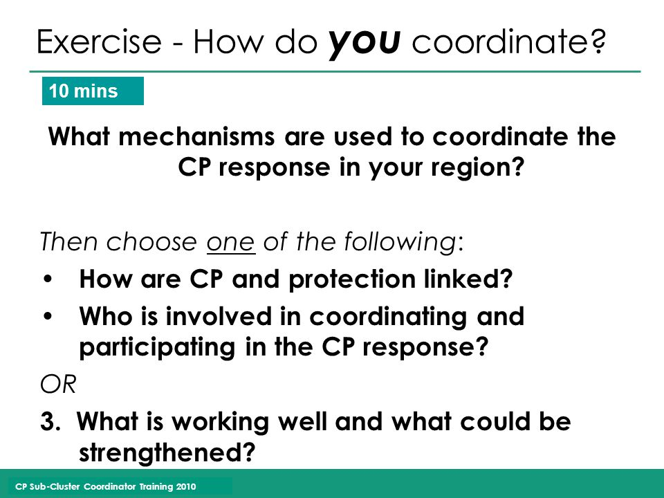 CP Sub-Cluster Coordinator Training 2010 Exercise - How do you coordinate.