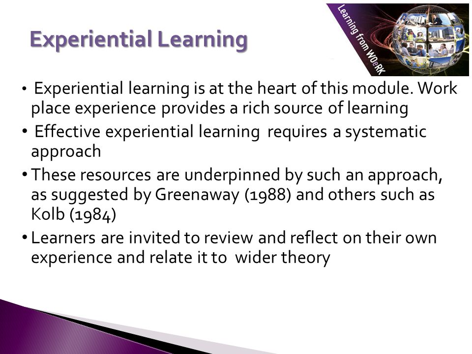 Experiential learning is at the heart of this module.