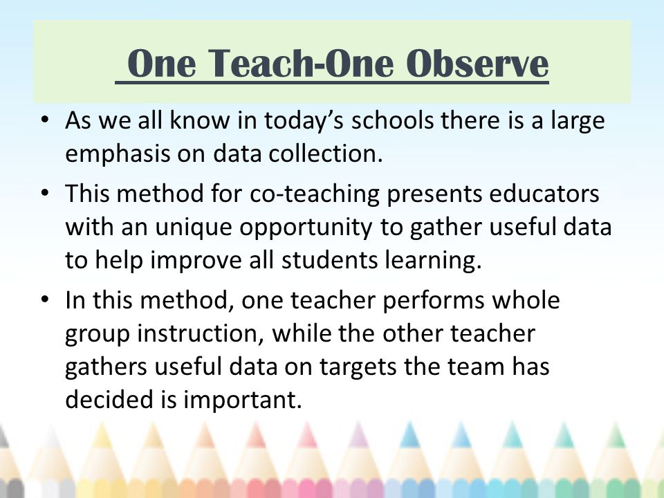 One Teach-One Observe As we all know in today's schools there is a large emphasis on data collection.
