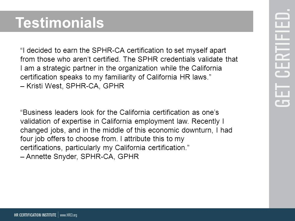 I decided to earn the SPHR-CA certification to set myself apart from those who aren't certified.