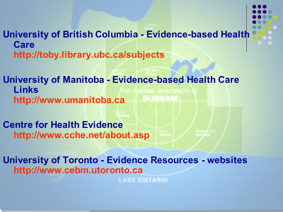 University of British Columbia - Evidence-based Health Care http://toby.library.ubc.ca/subjects University of Manitoba - Evidence-based Health Care Li