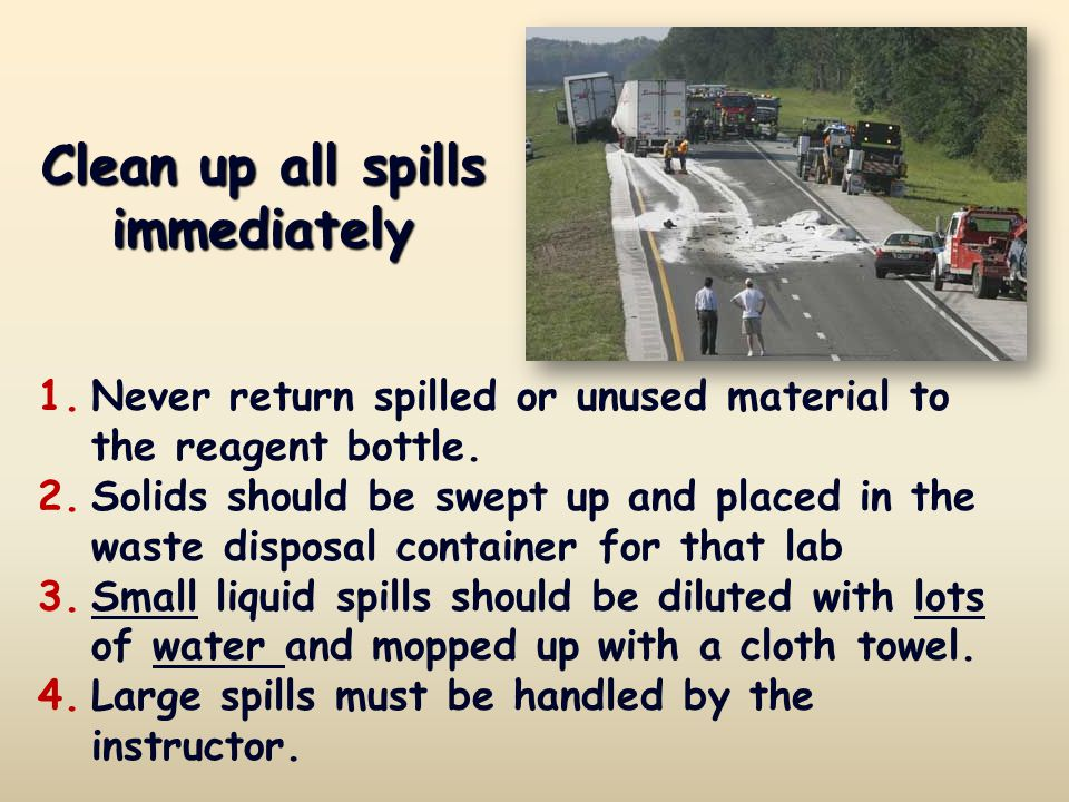 Clean up all spills immediately 1.Never return spilled or unused material to the reagent bottle. 2.Solids should be swept up and placed in the waste d