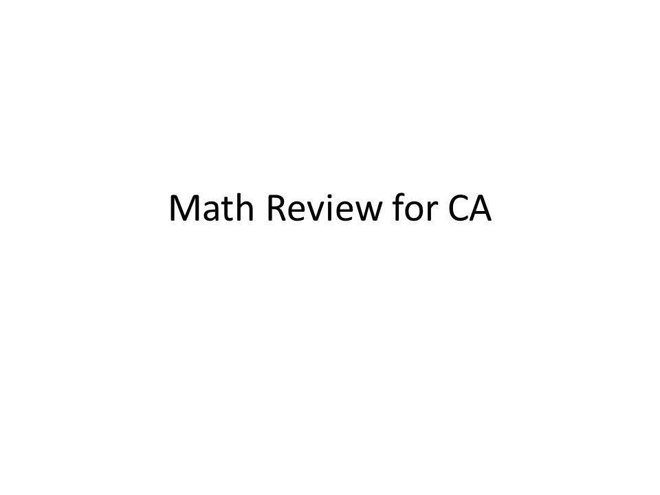 Math Review for CA