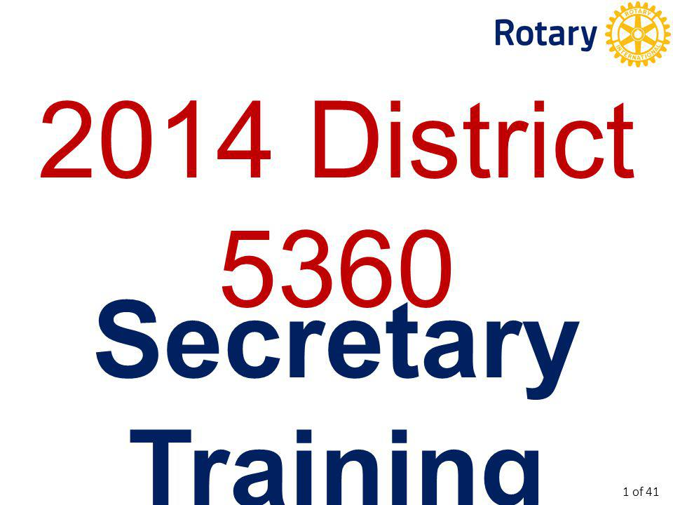 2014 District 5360 Secretary Training 1 of 41