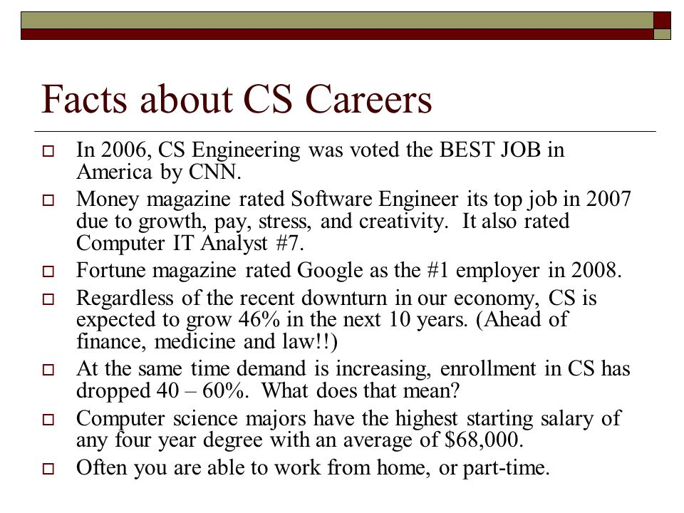 Facts about CS Careers  In 2006, CS Engineering was voted the BEST JOB in America by CNN.