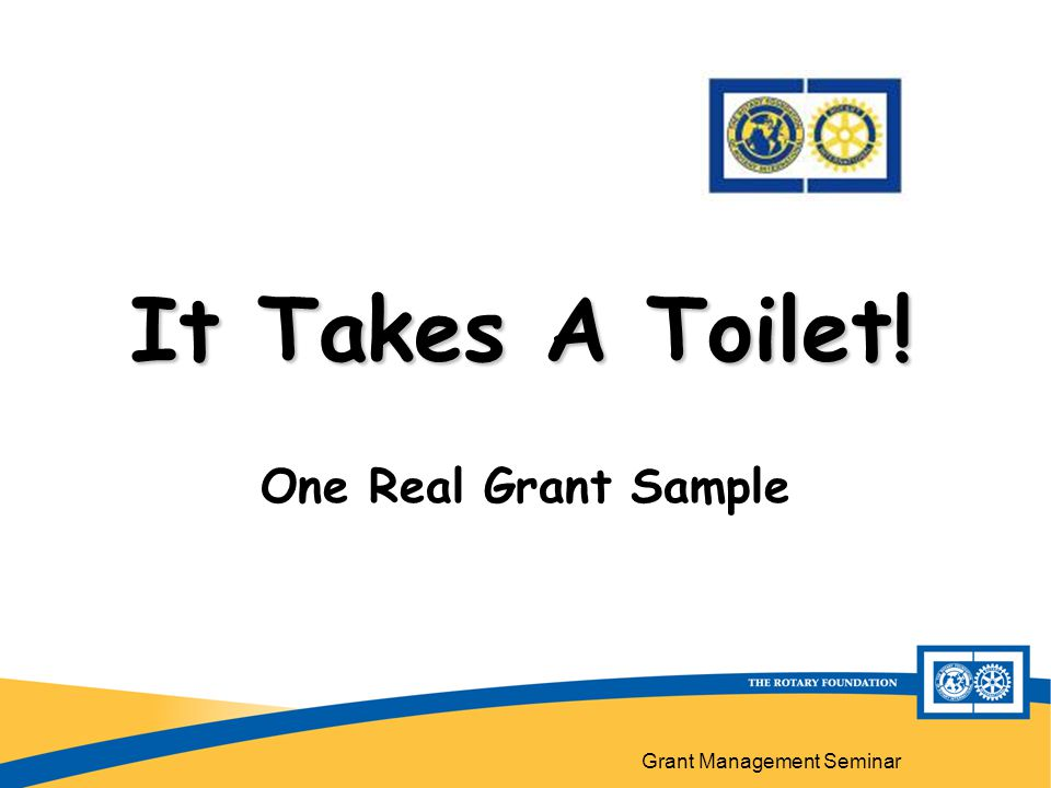 Grant Management Seminar It Takes A Toilet! One Real Grant Sample