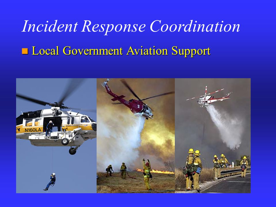 Incident Response Coordination Local Government Aviation Support Local Government Aviation Support