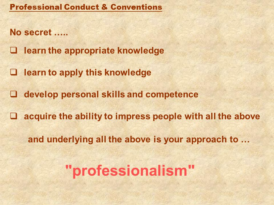 Professional Conduct & Conventions No secret …..