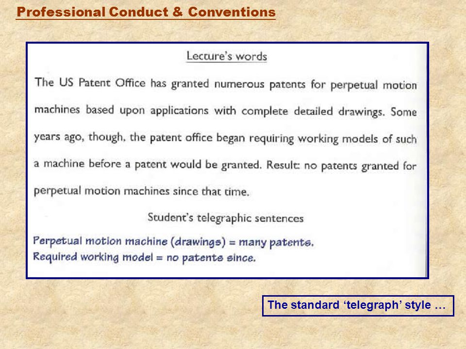 Professional Conduct & Conventions The standard 'telegraph' style …