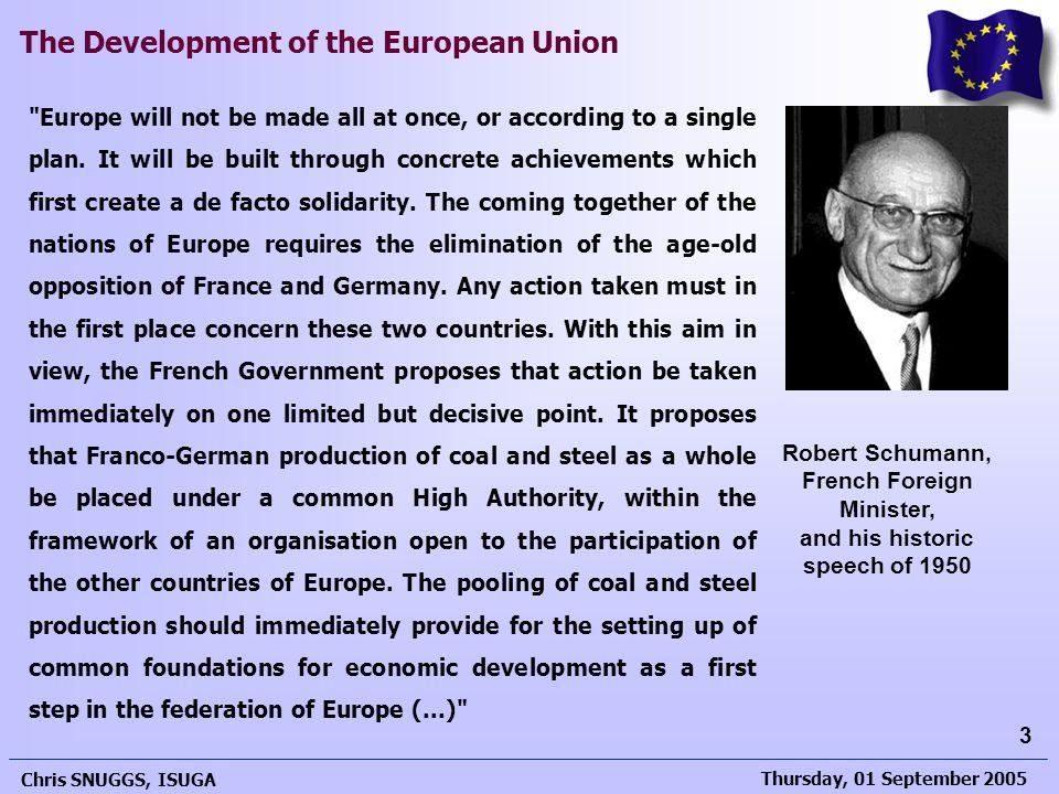 Thursday, 01 September 2005 Chris SNUGGS, ISUGA 3 The Development of the European Union