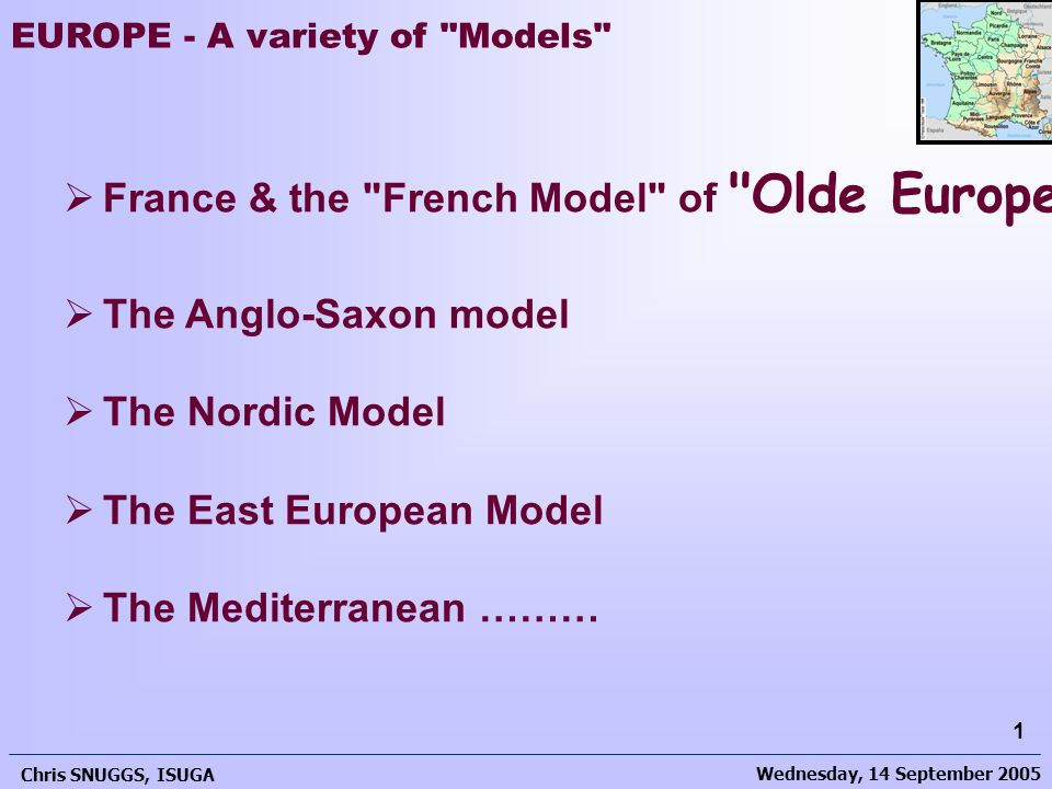 Wednesday, 14 September 2005 Chris SNUGGS, ISUGA 2 EUROPE - A variety of Models France & the French Model of Olde Europe
