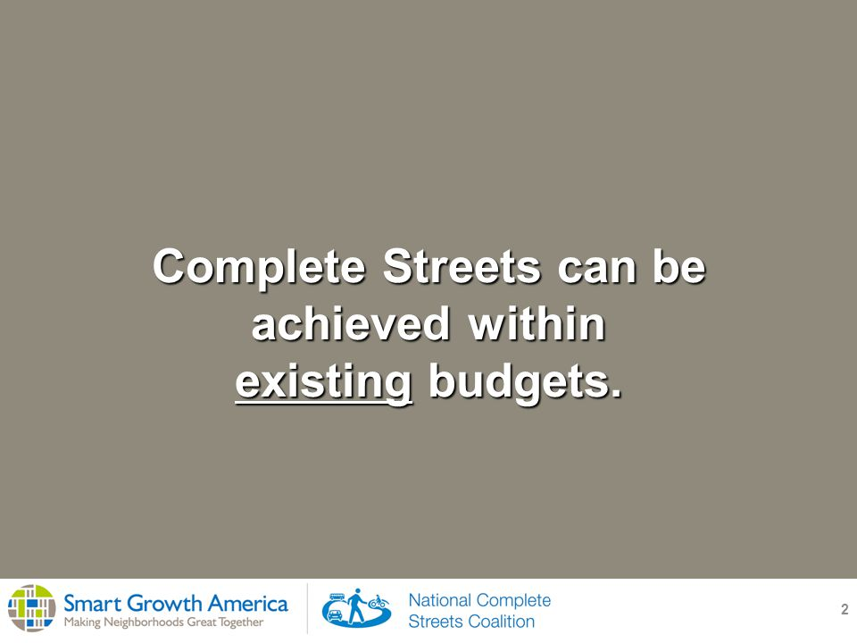 Think Ahead, Think Smart 13 Complete streets can save money.