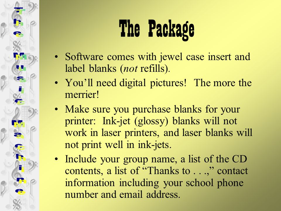 The Package Software comes with jewel case insert and label blanks (not refills).