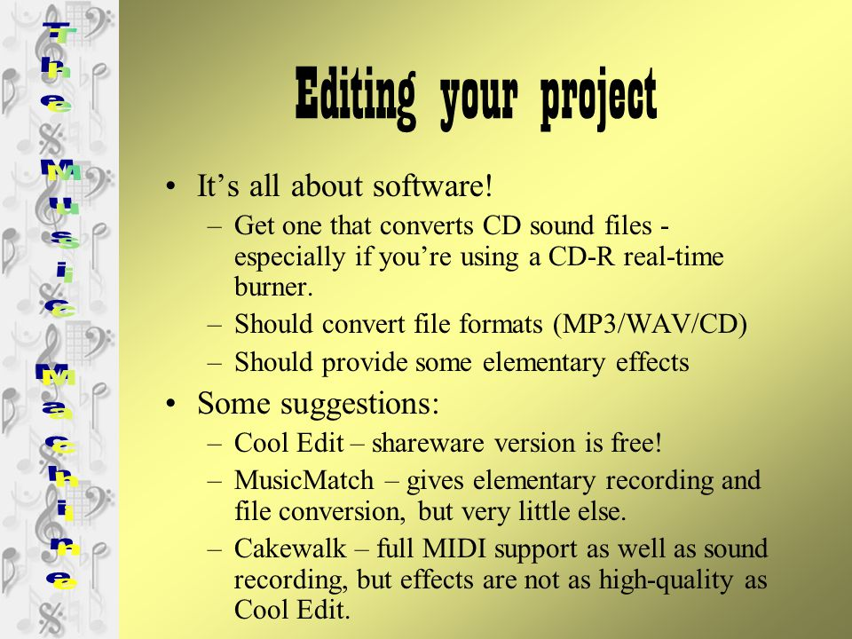 Editing your project What to do: –Chop beginning and ending noise and blank space.