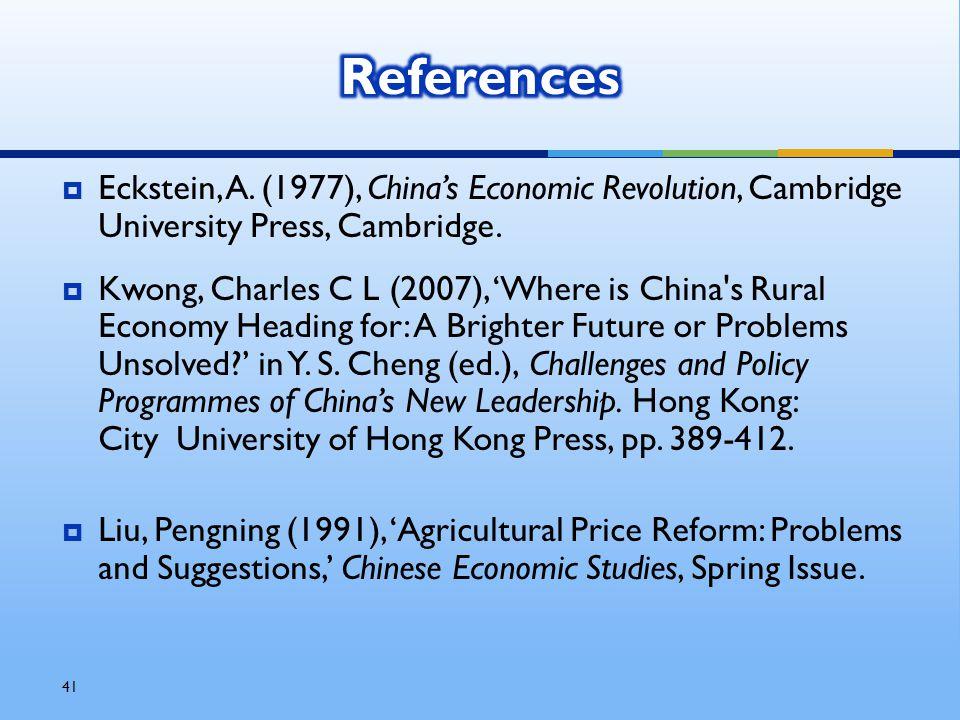 41  Eckstein, A. (1977), China's Economic Revolution, Cambridge University Press, Cambridge.