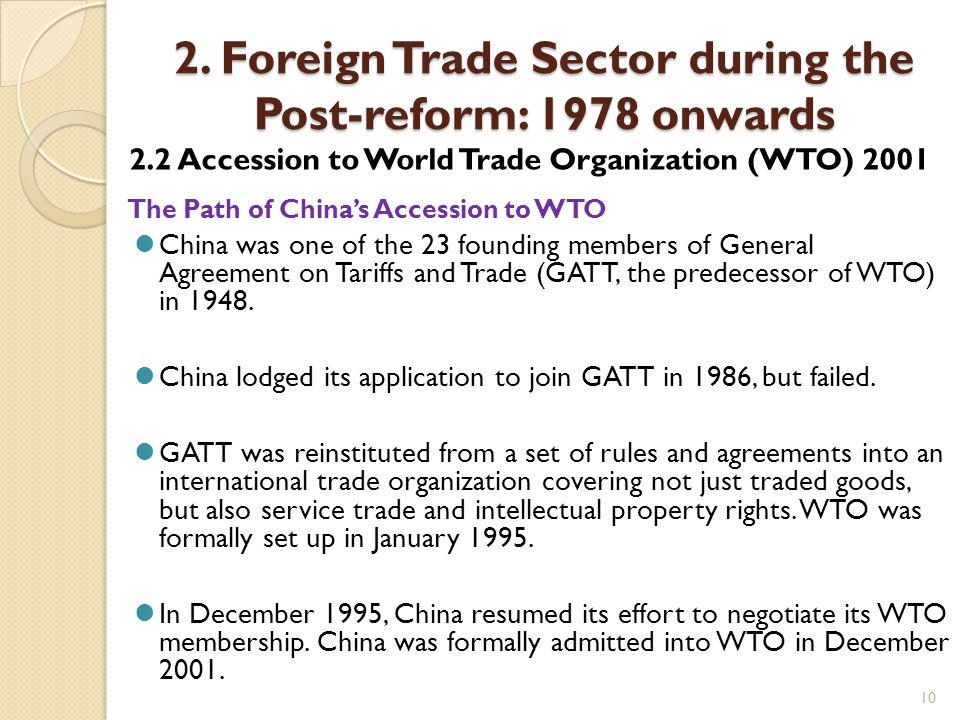 10 2. Foreign Trade Sector during the Post-reform: 1978 onwards 2.2 Accession to World Trade Organization (WTO) 2001 The Path of China's Accession to