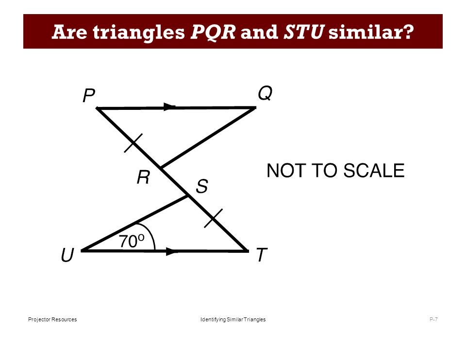 Identifying Similar TrianglesProjector Resources Are triangles PQR and STR similar? P-8