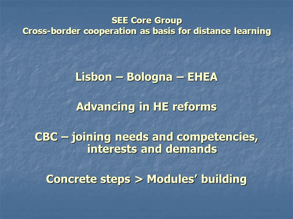 SEE Core Group Cross-border cooperation as basis for distance learning 6.