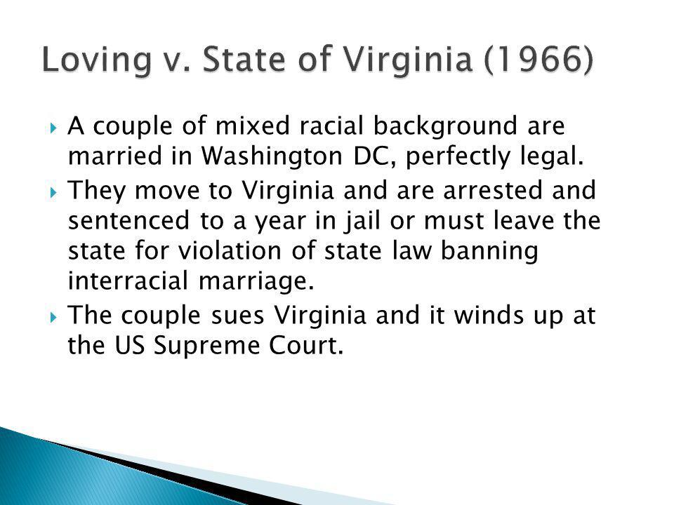  A couple of mixed racial background are married in Washington DC, perfectly legal.