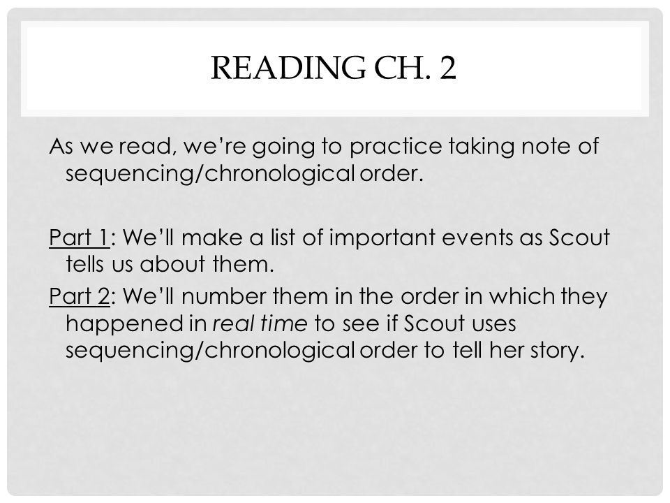 READING CH. 2 As we read, we're going to practice taking note of sequencing/chronological order.