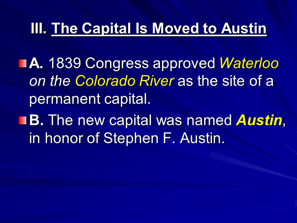 III. The Capital Is Moved to Austin A.