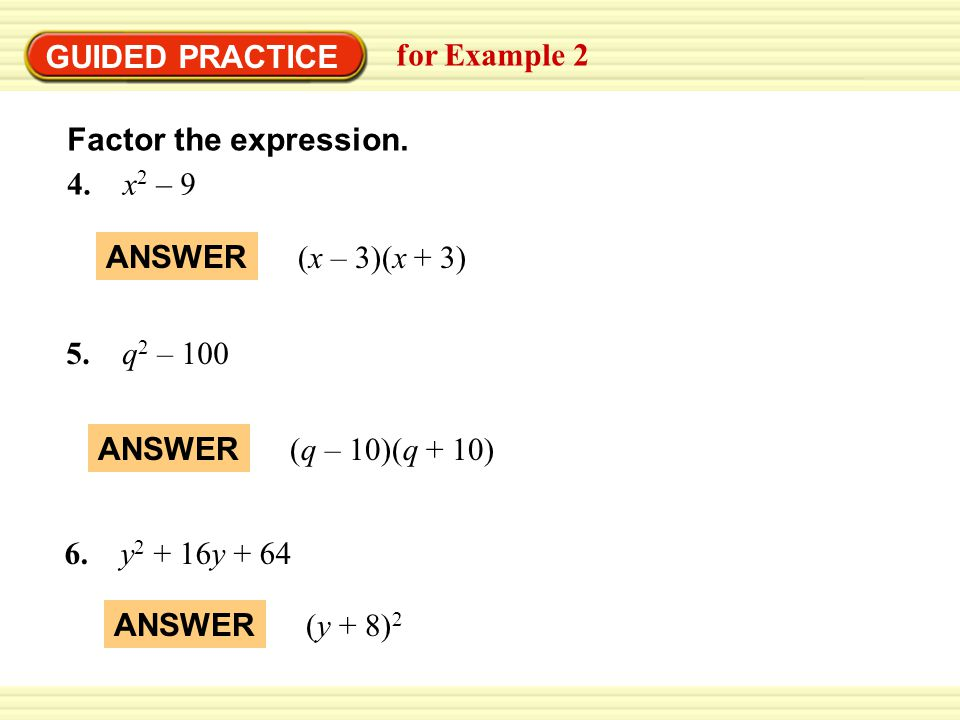 GUIDED PRACTICE for Examples 1 and 2 GUIDED PRACTICE Factor the expression.