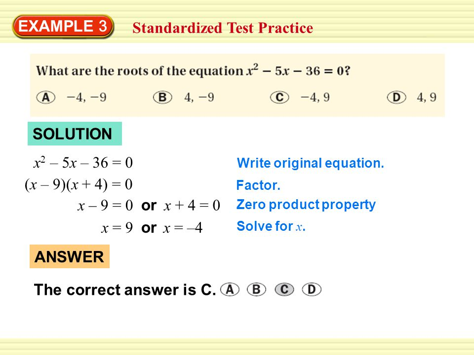 GUIDED PRACTICE for Examples 3 and 4 8. Solve the equation x 2 – x – 42 = 0. –6 or 7 ANSWER