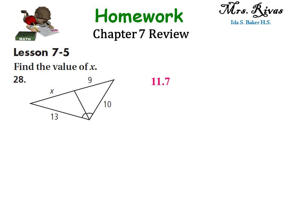 Chapter 7 Review Mrs. Rivas Ida S. Baker H.S. 11.7