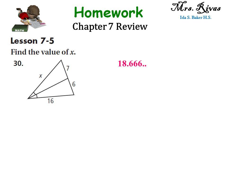 Chapter 7 Review Mrs. Rivas Ida S. Baker H.S. 18.666..