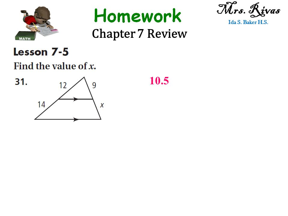 Chapter 7 Review Mrs. Rivas Ida S. Baker H.S. 10.5