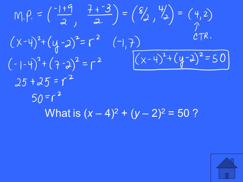 What is (x – 4) 2 + (y – 2) 2 = 50