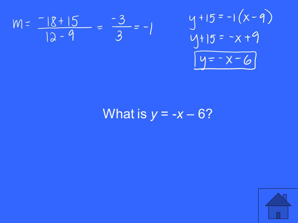 What is y = -x – 6