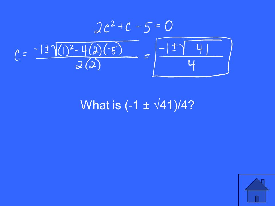 What is (-1 ± √41)/4