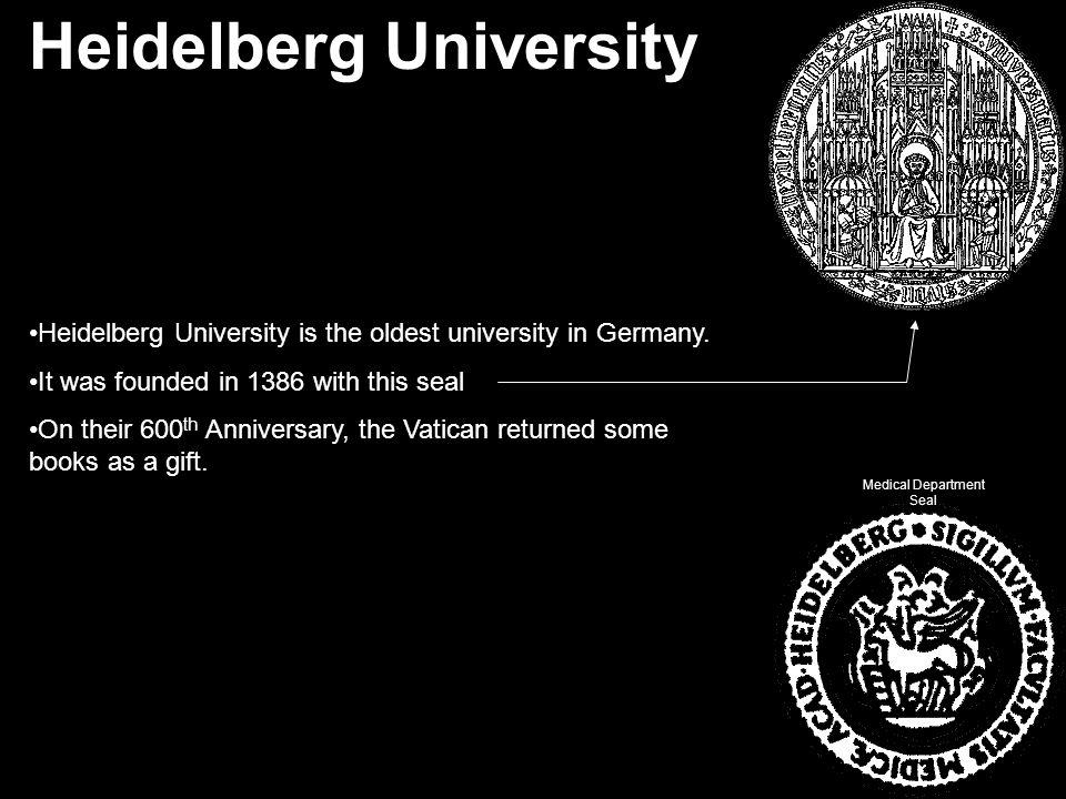 Heidelberg University Heidelberg University is the oldest university in Germany.