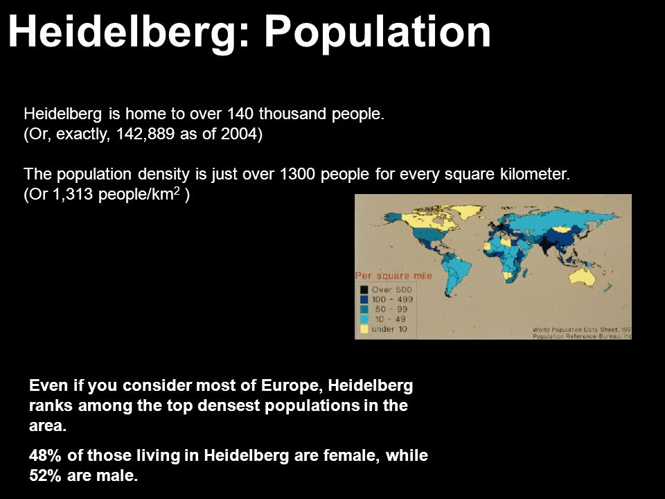 Heidelberg: Population Heidelberg is home to over 140 thousand people.