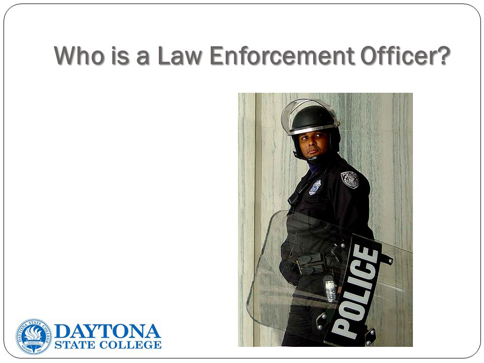 Who is a Law Enforcement Officer