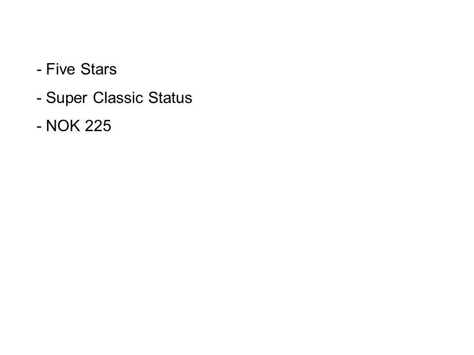 - Five Stars - Super Classic Status - NOK 225