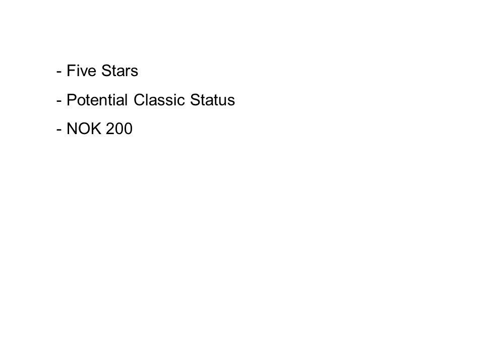 - Five Stars - Potential Classic Status - NOK 200